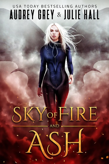 Sky of Fire and Ash by Audrey Grey and Julie Hall